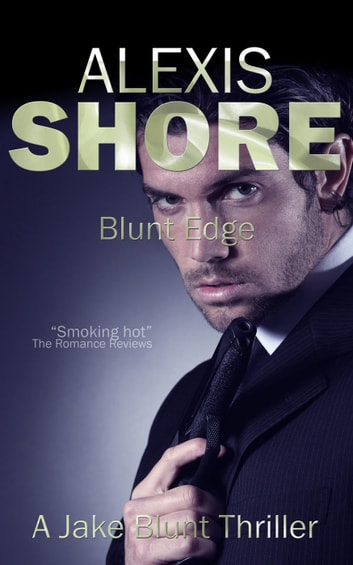 Blunt Edge - A Jake Blunt Thriller, #2 ebook by Alexis Shore