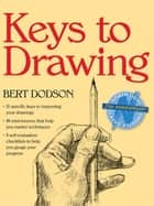 Keys to Drawing ebook by Bert Dodson