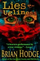 Lies & Ugliness ebook by Brian Hodge