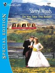 Do You Take This Rebel? ebook by Sherryl Woods