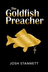 The Goldfish Preacher ebook by Josh Stannett