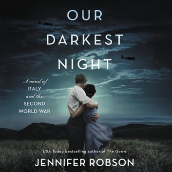 Our Darkest Night - A Novel of Italy and the Second World War audiolibro by Jennifer Robson