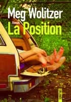 La position ebook by Meg WOLITZER, Madeleine NASALIK