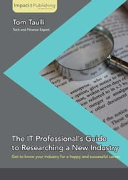 The IT Professional's Guide to Researching a New Industry ebook by Tom Taulli