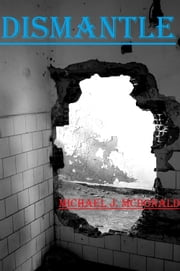 Dismantle ebook by Michael McDonald