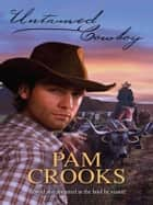 Untamed Cowboy ebook by Pam Crooks