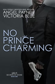 No Prince Charming ebook by Angel Payne,Victoria Blue