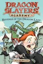 Revenge of the Dragon Lady #2 ebook by Kate McMullan, Bill Basso