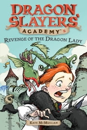 Revenge of the Dragon Lady #2 ebook by Kate McMullan,Bill Basso