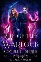 Rite World: Rite of the Warlock - Books 4-6 ebook by Juliana Haygert