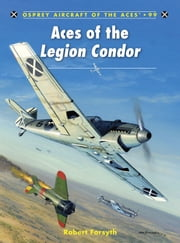 Aces of the Legion Condor ebook by Robert Forsyth,Jim Laurier