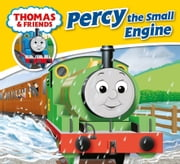 Thomas & Friends: Percy the Small Engine ebook by Reverend W Awdry