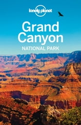 Lonely Planet Grand Canyon National Park ebook by Lonely Planet,Wendy Yanagihara,Jennifer Rasin Denniston