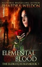 Elemental Blood eBook par Phaedra Weldon