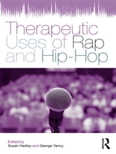 Therapeutic Uses of Rap and Hip Hop ebook by Hadley, Susan