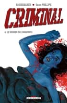 Criminal T06 - Le Dernier des innocents ebook by Sean Philips, Ed Brubaker