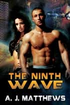 The Ninth Wave ebook by A. J. Matthews