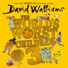 The World's Worst Children 3 Audiolibro by David Walliams