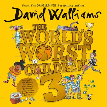 The World's Worst Children 3 audiobook by David Walliams