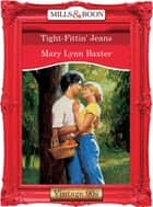 Tight-Fittin' Jeans (Mills & Boon Vintage Desire) ebook by Mary Lynn Baxter