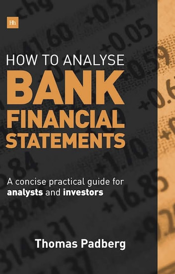 How to analyse bank financial statements ebook by thomas padberg how to analyse bank financial statements a concise practical guide for analysts and investors ebook fandeluxe Image collections