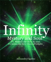 Infinity - Mystery and Soul - 3° Spin-off di Infinity Saga ebook by Alessandra Cigalino