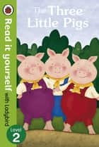 The Three Little Pigs -Read it yourself with Ladybird - Level 2 電子書 by Virginia Allyn