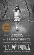Miss Peregrine's Home for Peculiar Children ekitaplar by Ransom Riggs