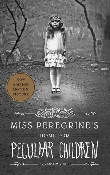 Miss Peregrine's Home for Peculiar Children 電子書 by Ransom Riggs