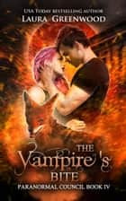 The Vampire's Bite - A Shifter Romance ebook by Laura Greenwood