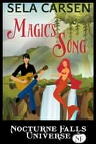 Magic's Song - A Nocturne Falls Universe story ebook by Sela Carsen