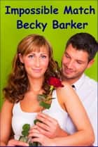 Impossible Match ebook by Becky Barker