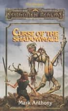 Curse of the Shadowmage - Forgotten Realms ebook by Monte Cook