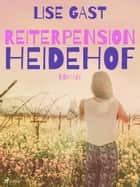 Reiterpension Heidehof ebook by Lise Gast