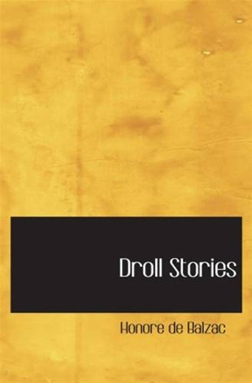 Droll Stories, Volume 1 ebook by Honore De Balzac