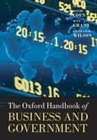 The Oxford Handbook of Business and Government ebook by David Coen,Wyn Grant,Graham Wilson