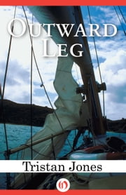 Outward Leg ebook by Tristan Jones
