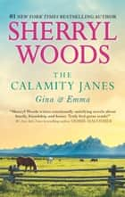 The Calamity Janes: Gina & Emma - To Catch a Thief ebook by Sherryl Woods