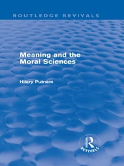 Meaning and the Moral Sciences (Routledge Revivals) ebook by Hilary Putnam