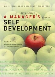 A Manager'S Guide To Self-Development ebook by Mike Pedler,John Burgoyne,Tom Boydell