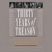 Thirty Years of Treason, Vol. 3 - Excerpts from Hearings before the House Committee on Un-American Activities, 1953–1968 audiobook by Eric Bentley, Eric Bentley, Gabrielle de Cuir