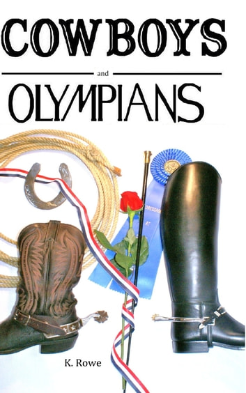 Cowboys and Olympians ebook by K. Rowe
