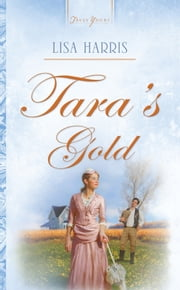Tara's Gold ebook by Lisa Harris