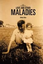 Love and Other Maladies ebook by Debby Klein