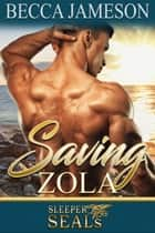 Saving Zola ebook by Becca Jameson
