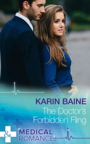 The Doctor's Forbidden Fling (Mills & Boon Medical) ebook by Karin Baine