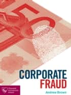 Corporate Fraud ebook by Andrew Brown