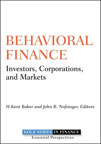 Behavioral Finance - Investors, Corporations, and Markets ebook by