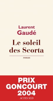 Le soleil des Scorta ebook by Laurent Gaudé
