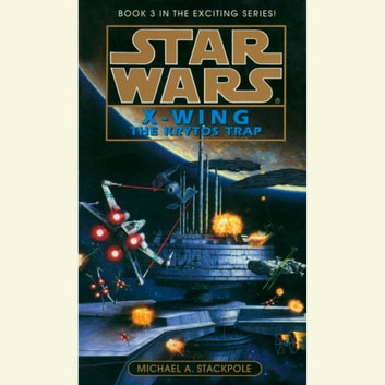 Star Wars: X-Wing: The Krytos Trap - Book 3 audiobook by Michael A. Stackpole